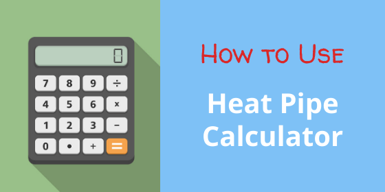 Heat Pipe Calculator Use Instructions