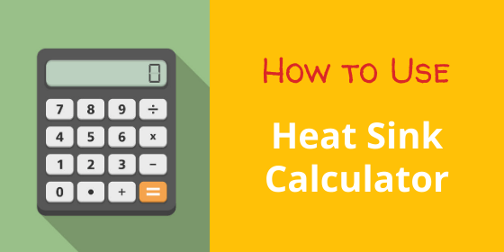 Heat Sink Calculator Use Instructions