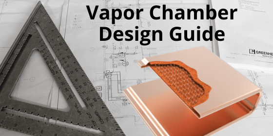 Vapor Chamber Cooling Design Guide